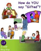 http://giftedhomeschoolers.org/blog-hops/how-do-you-say-gifted/